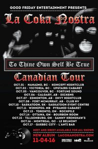 "La Coka Nostra ""To Thine Own Self Be True"" Canaian Tour"